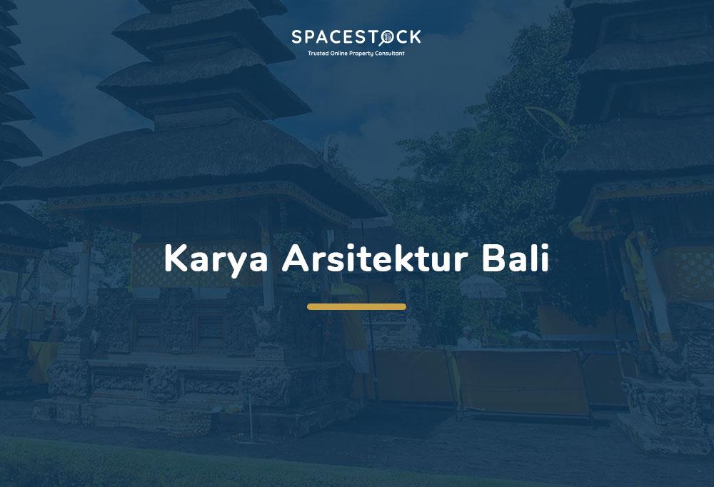 Karya Arsitektur Bali, Bukti Estetika Menyatu dengan Kepercayaan