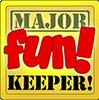 Major Fun! Keeper! Award
