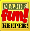 Major Fun! Keeper! Award