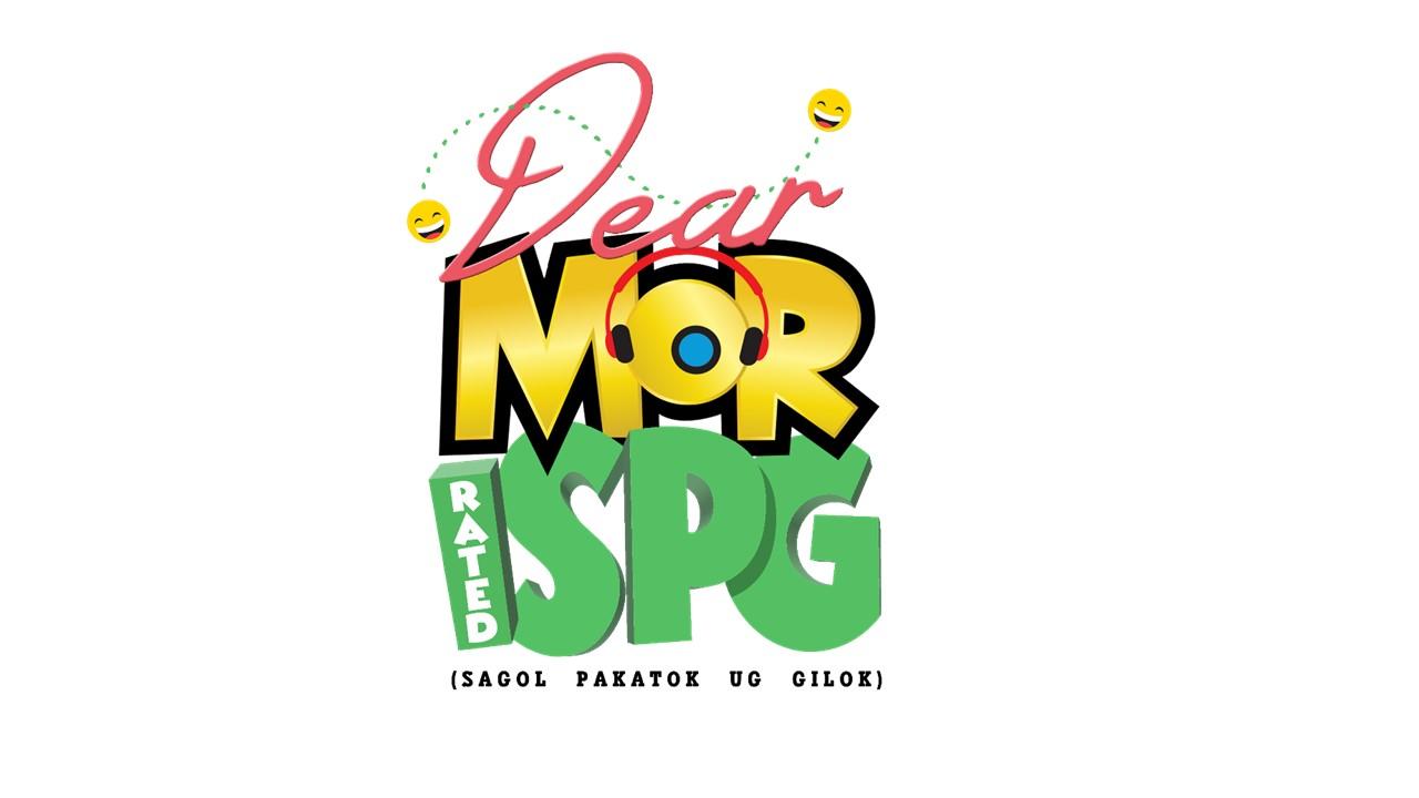 DEAR MOR - RATED S.P.G. (Sagol Pakatok ug Gilok!)