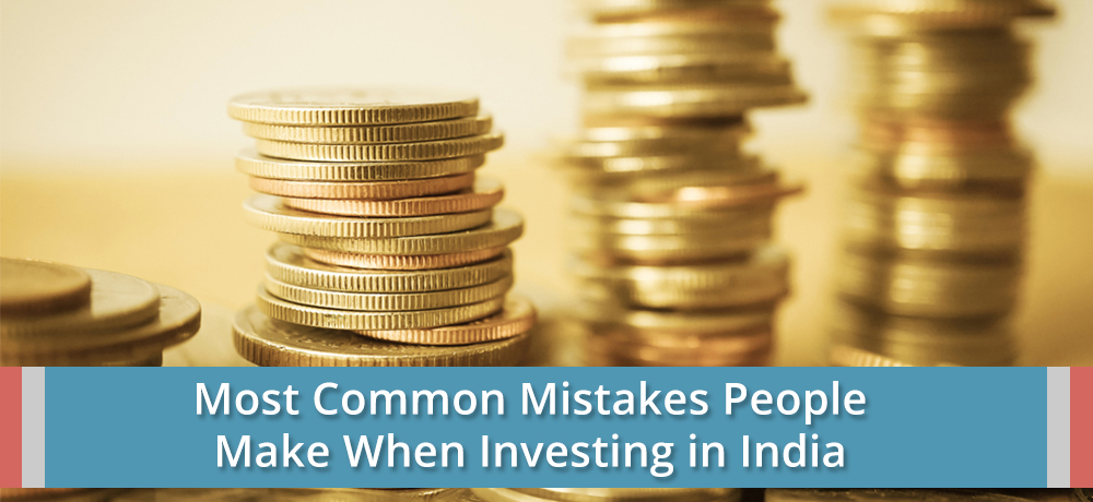 Most Common Mistakes People Make When Investing in India