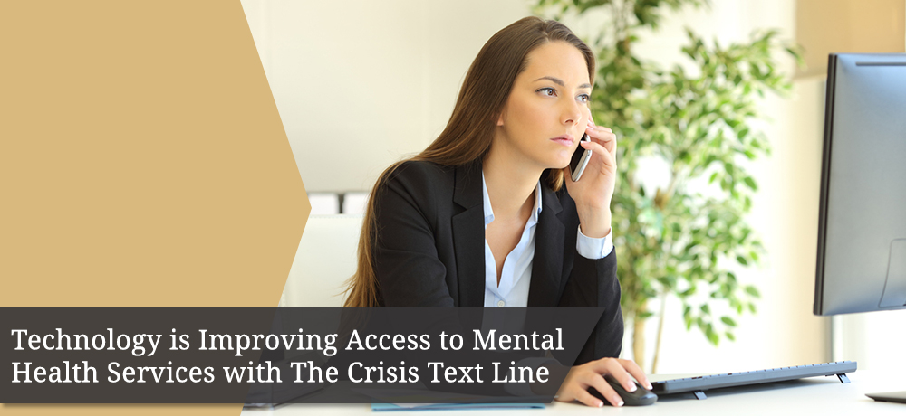 Technology is Improving Access to Mental Health Services with The Crisis Text Line