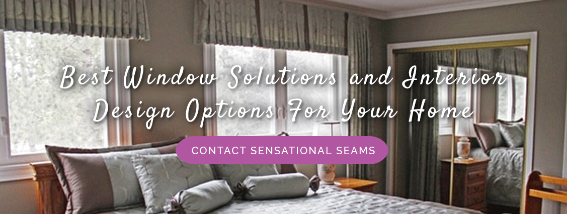 Best Window Solutions and Interior Design Options For Your Home by Sensational Seams