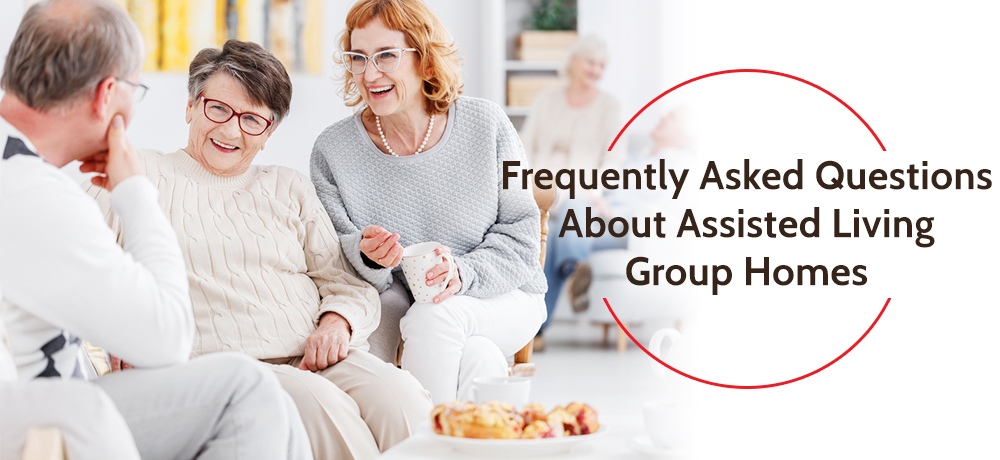 Frequently Asked Questions About Assisted Living Group Homes