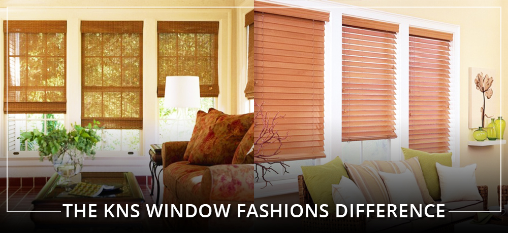 The KNS Window Fashions Difference