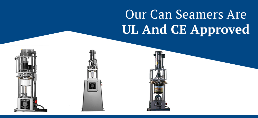 Our can seamers are UL and CE approved