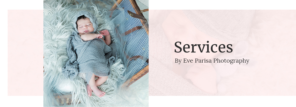 Photography Services by Newborn Photographer in Port Coquitlam - Eve Parisa
