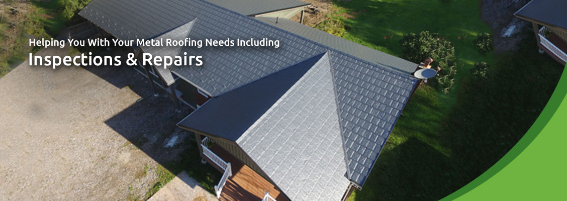 Helping You With Your Metal Roofing Needs Including Inspections & Repairs