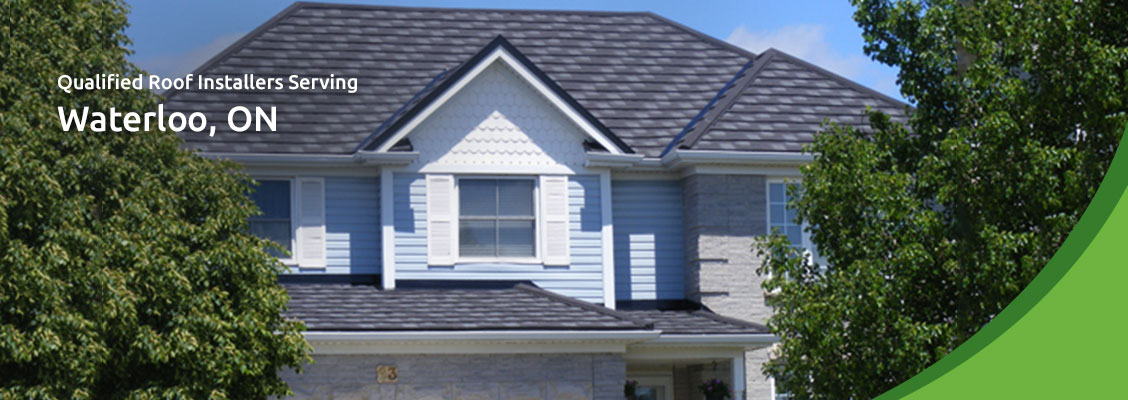 Qualified Roof Installers Serving Waterloo, ON