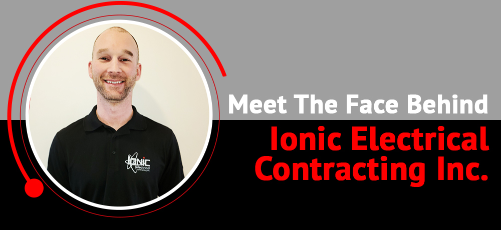 Stephane St. Denis - Meet The Face Behind Ionic Electrical Contracting Inc.