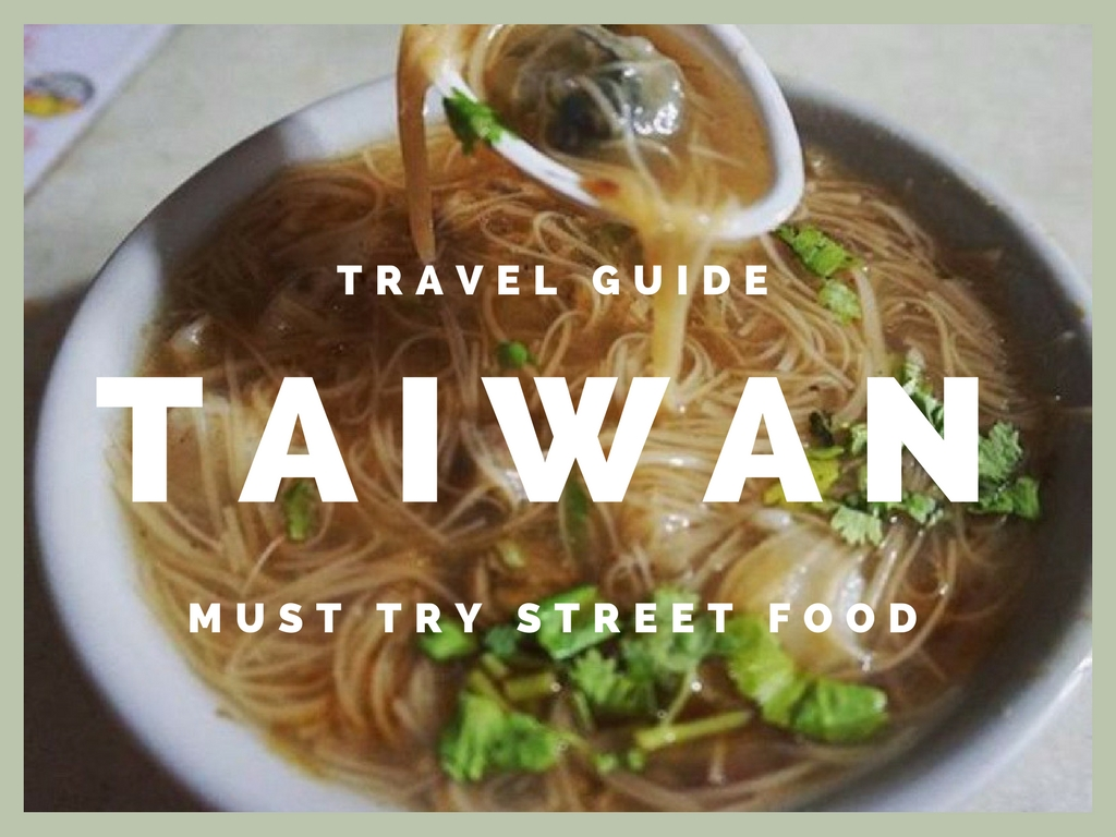 must try street food in Taiwan
