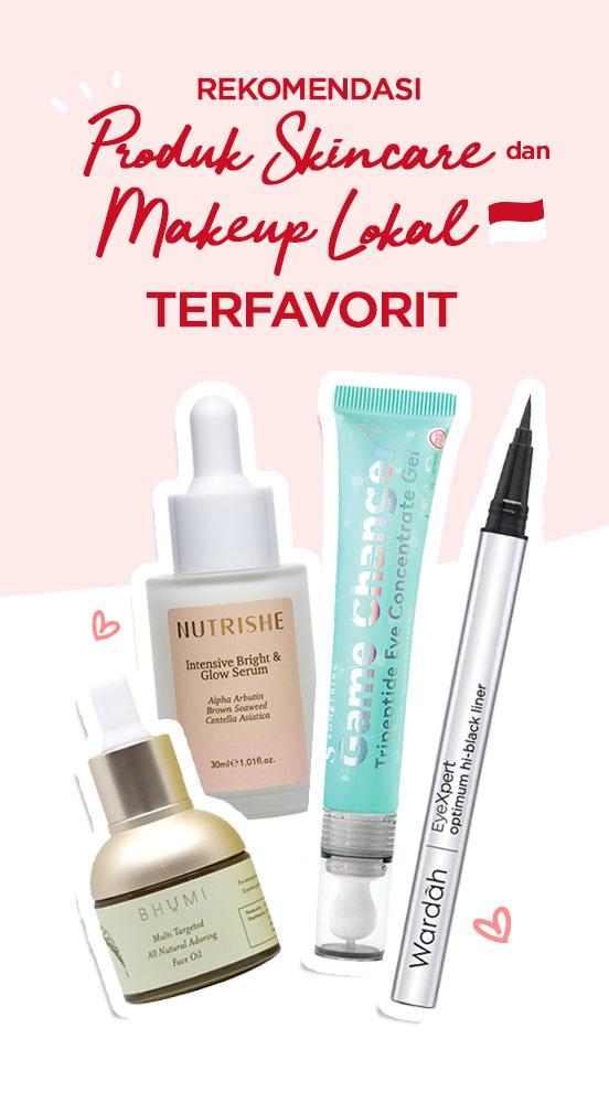 Rekomendasi Produk Skincare Dan Makeup Lokal Terfavorit!