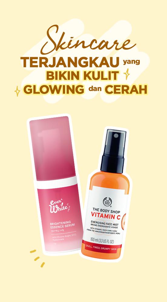 Skincare Affordable yang Bikin Kulit Glowing dan Cerah