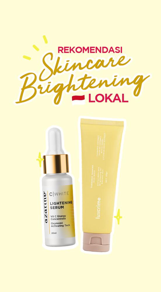 Rekomendasi Skincare Brightening Lokal