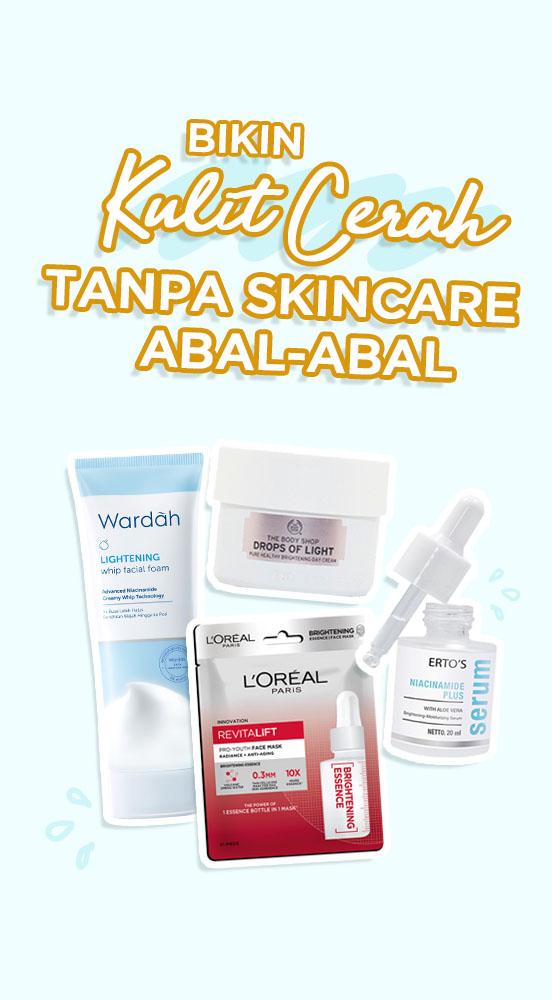 Bikin Kulit Cerah Tanpa Skincare Abal-Abal