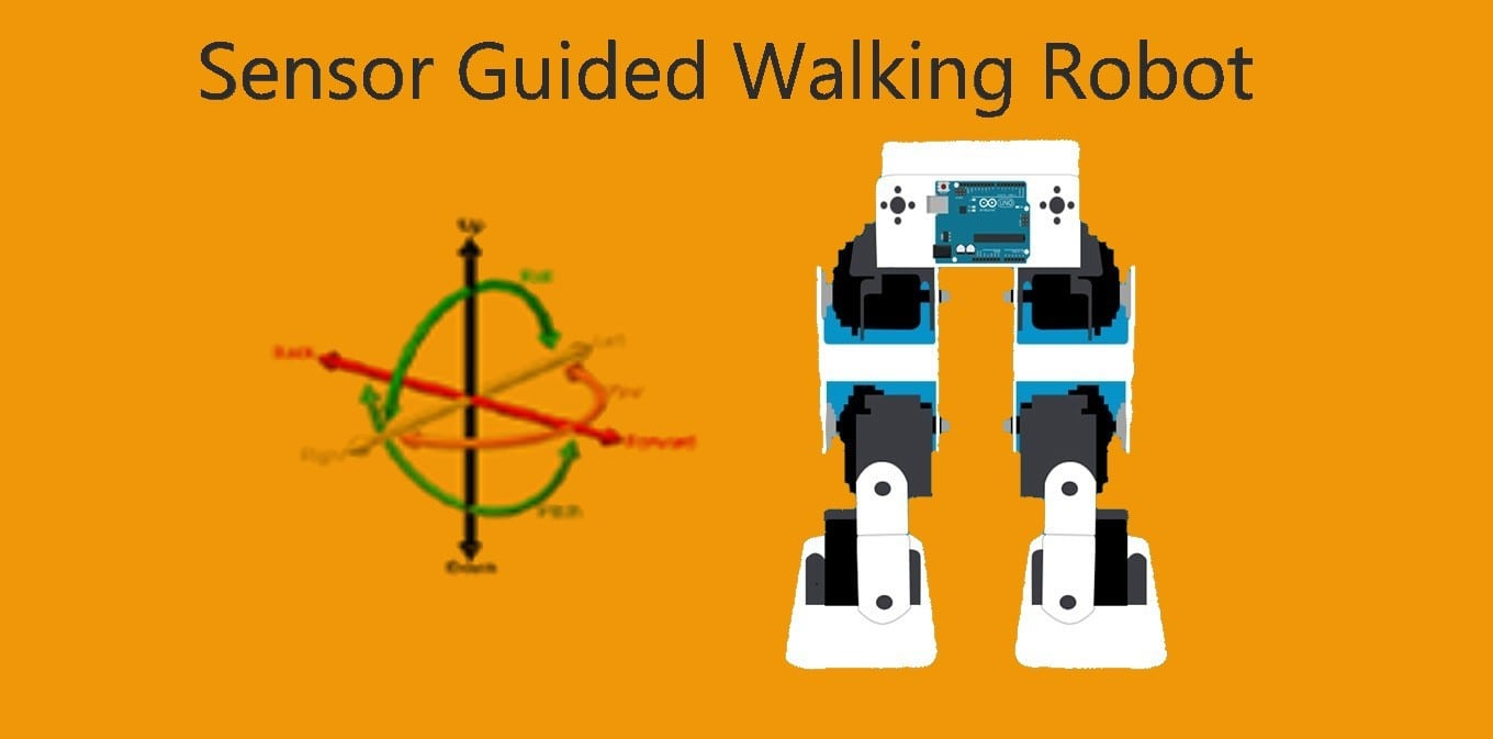 Sensor Guided Walking Robot
