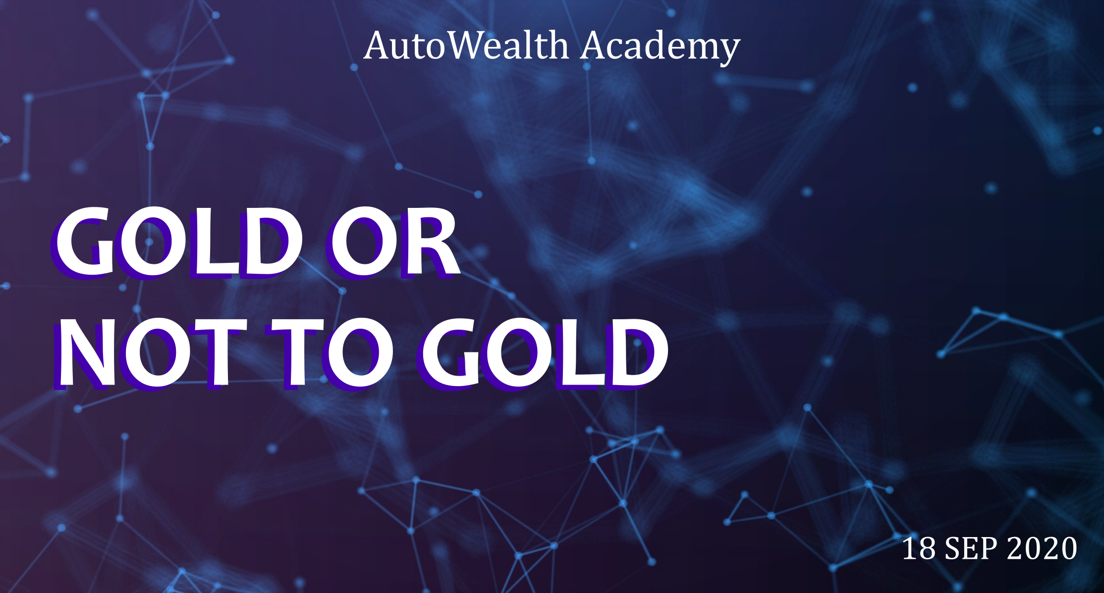 Gold or Not to Gold