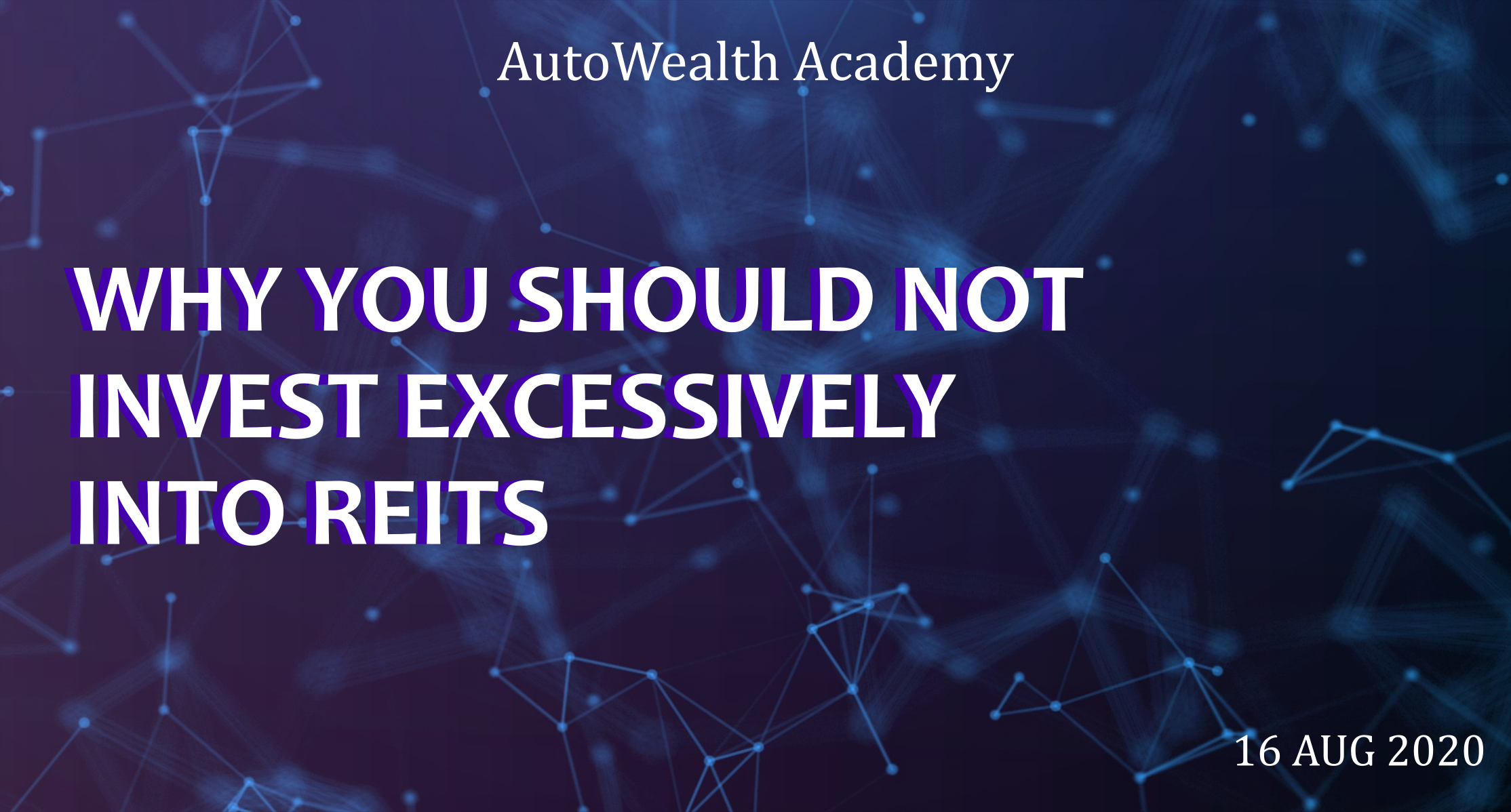 Not Invest Excessively into REITs