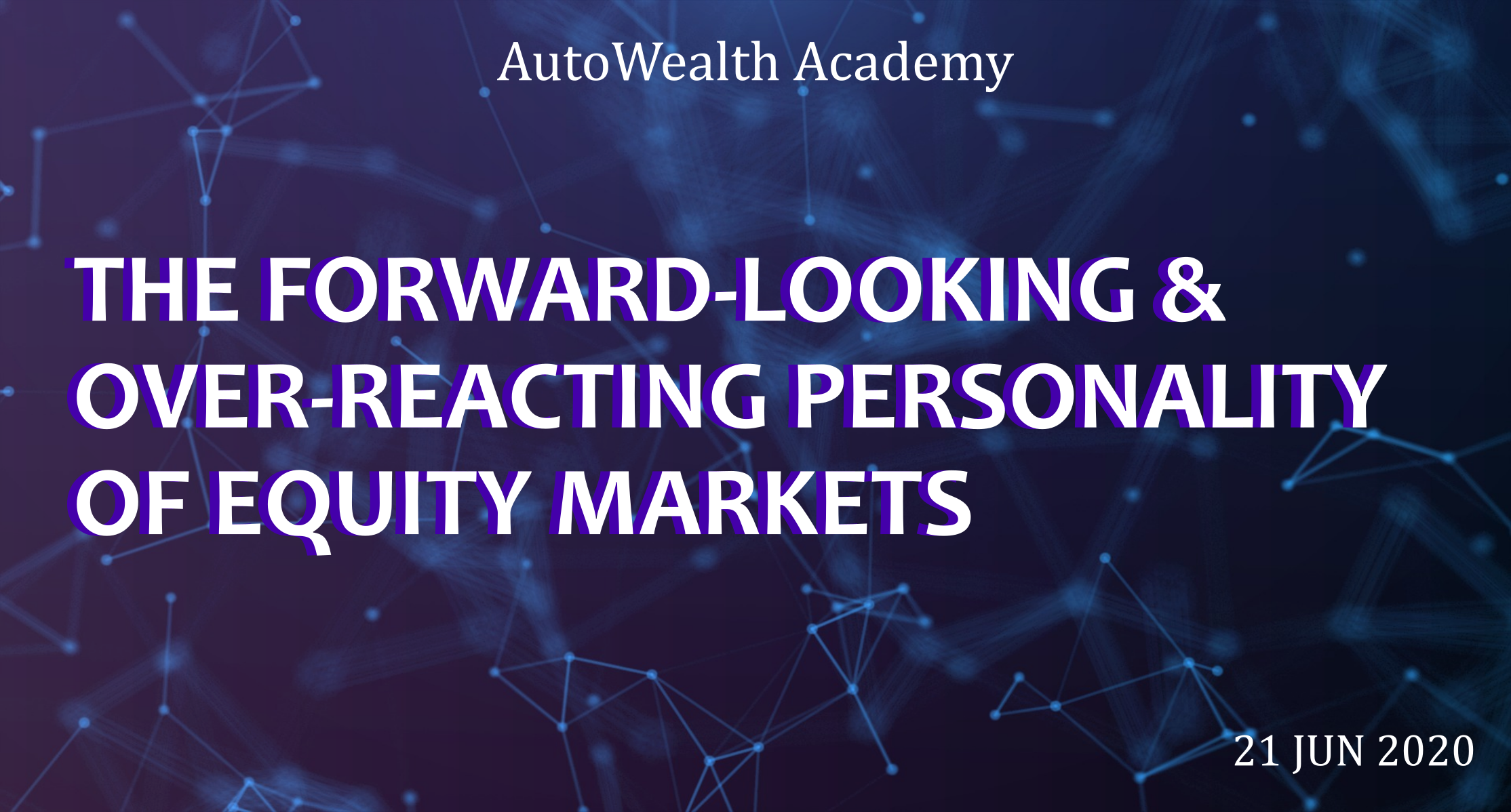 Equity Market's Forward-Looking & Over-Reacting Personality