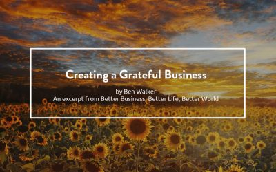 Creating a Grateful Business – Better Business, Better Life, Better World