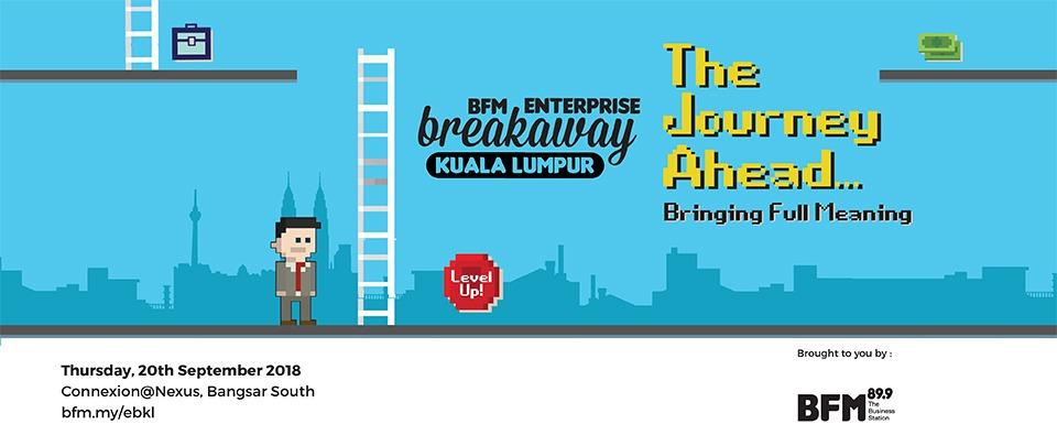 BFM Enterprise Breakaway Kuala Lumpur 2018