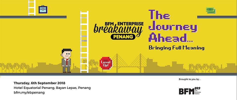 BFM Enterprise Breakaway Penang 2018