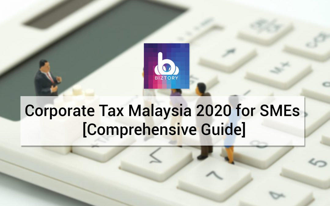 Corporate Tax Malaysia 2020 for SMEs [Comprehensive Guide]