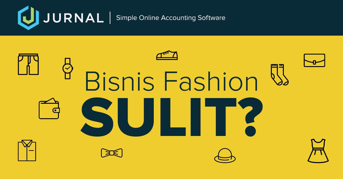 Masalah Utama Dalam Bisnis Fashion Jurnal Blog