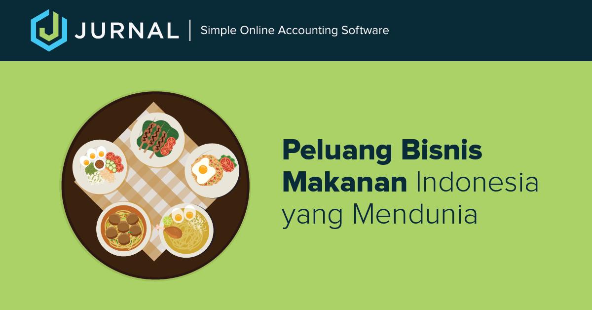 Peluang Bisnis Makanan Indonesia Yang Mendunia