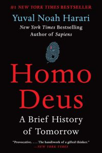 GAS Strand Reading # 2: Homo Deus by Yuval Noah Harari, a history book for everyone