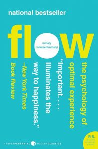 HUMSS Strand Read #1: Flow by Mihaly Csikszentmihalyi, a wonderful page-turner about the psychology of happiness and creativity