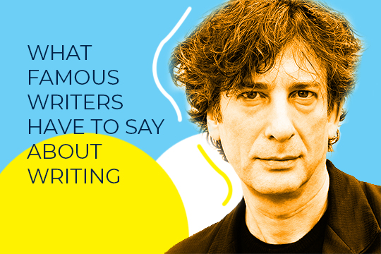 Famous Writers on Writing: Neil Gaiman has a thing or two to say. Find out below!