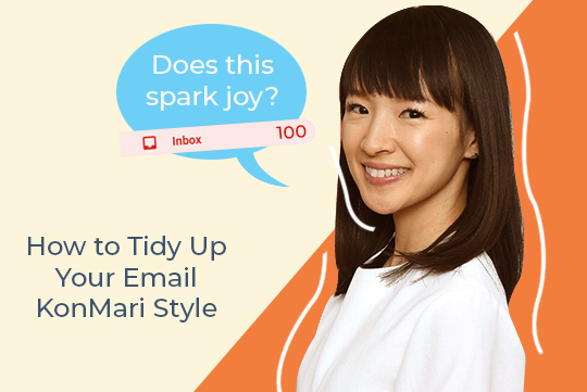 Marie Kondo asking your email: Does this spark joy?