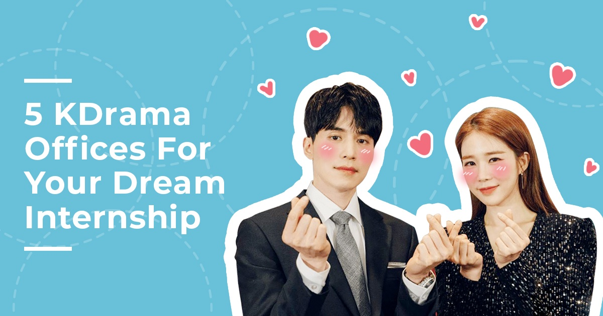 5 KDrama Offices For Your Dream Internship