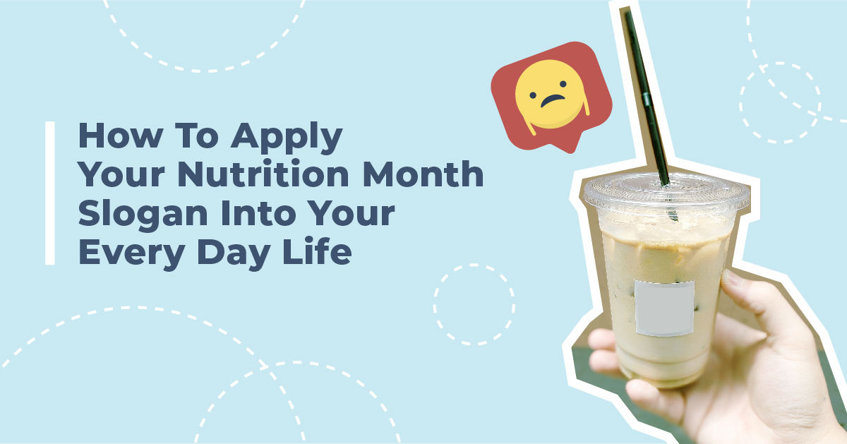 How To Apply Your Nutrition Month Slogan Into Your Every Day Life