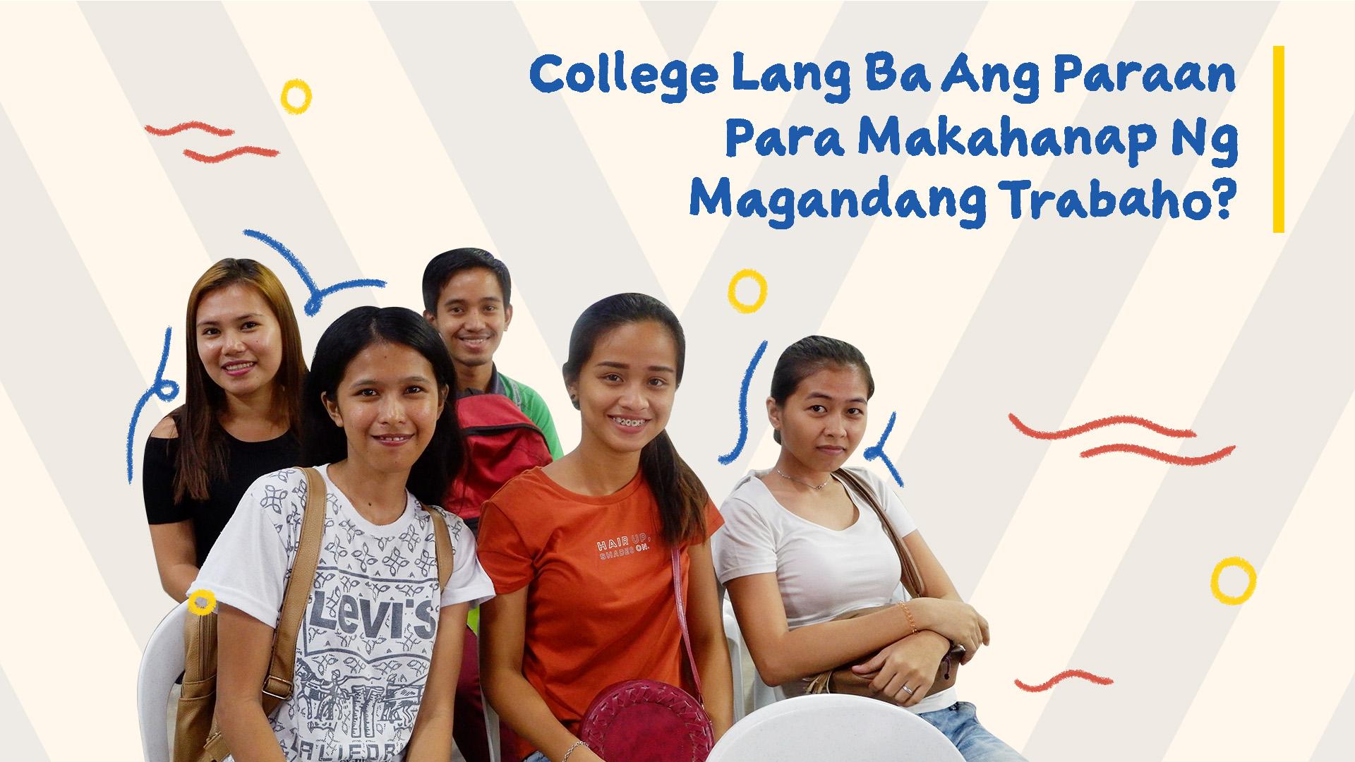 """collage of women smiling and text, """"College Lang Ba Ang Paraan Para Makahanap Ng Magandang Trabaho?"""""""
