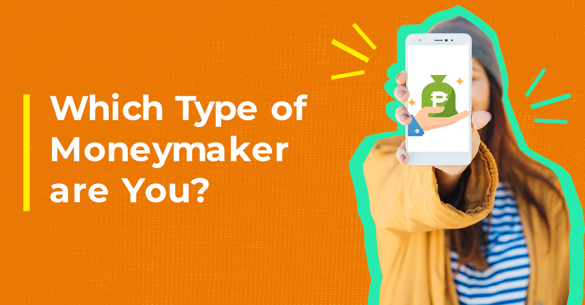 Which Type of Moneymaker Are You?