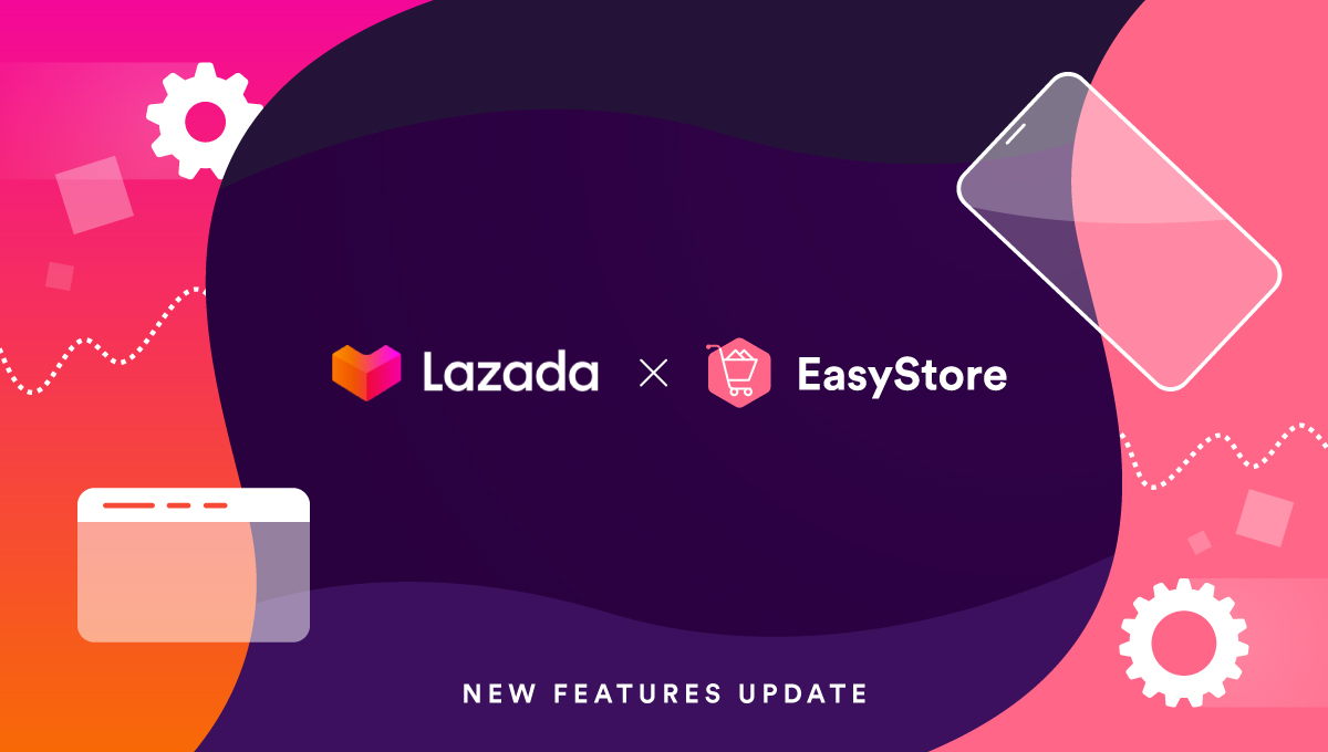 What's New for Lazada Malaysia Apps in EasyStore