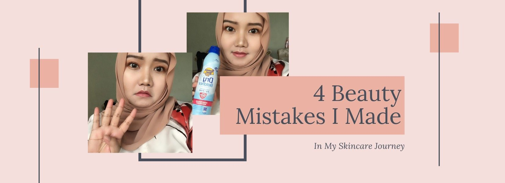 4 Beauty Mistakes I Made in My Skincare Journey