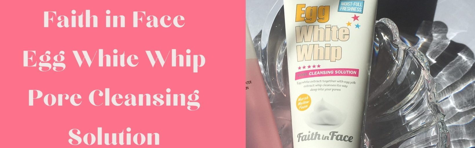 Perfect Cleanser for teens: Faith in Face Egg White Whip Pore Cleansing Solution