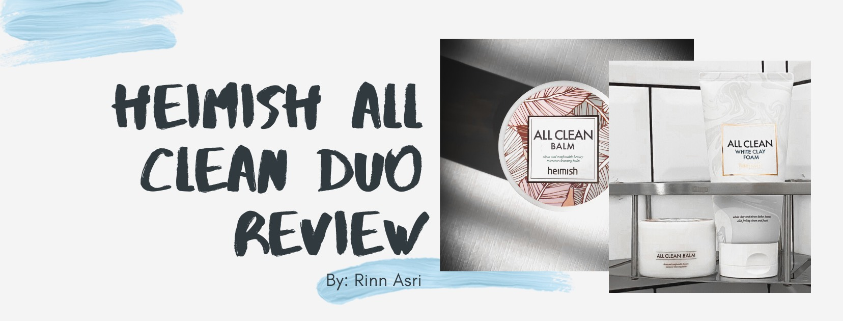 Review | Heimish All Clean Duo: All Clean Balm & All Clean White Clay Foam