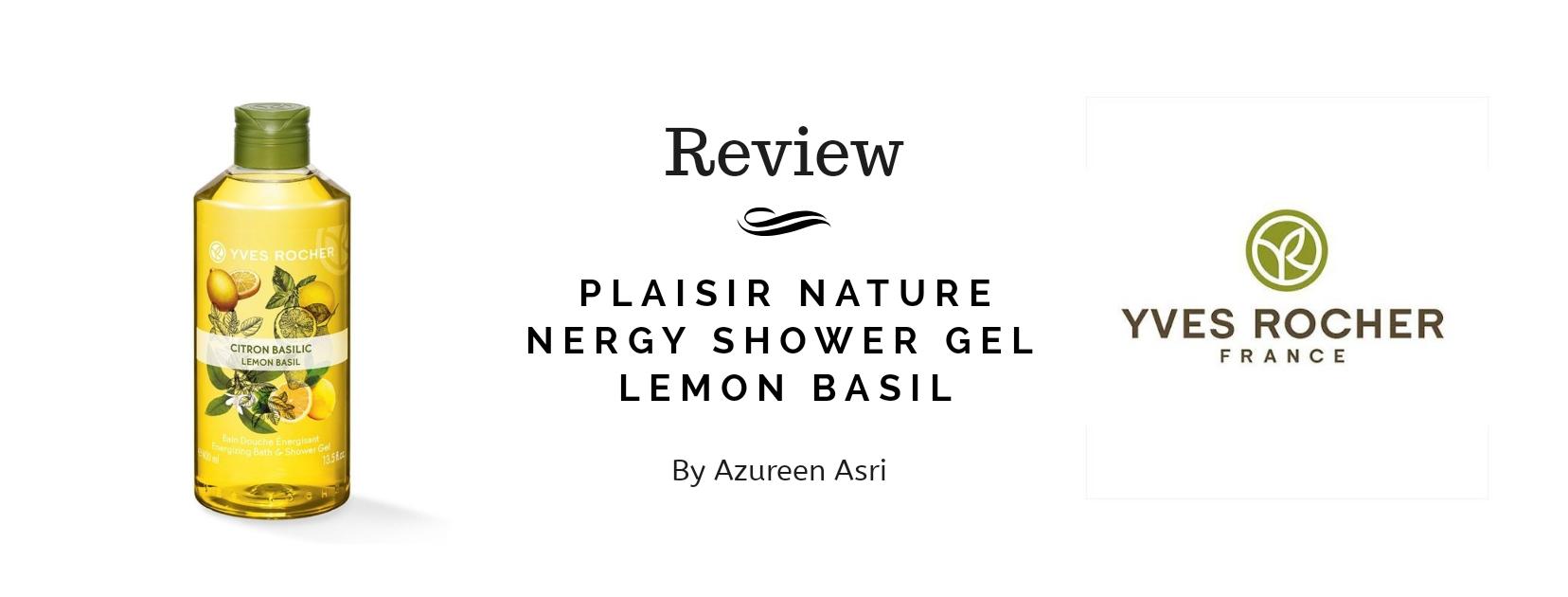 Refreshing Body Care: Yves Rocher Plaisir Nature Energy Shower Gel – Lemon Basil