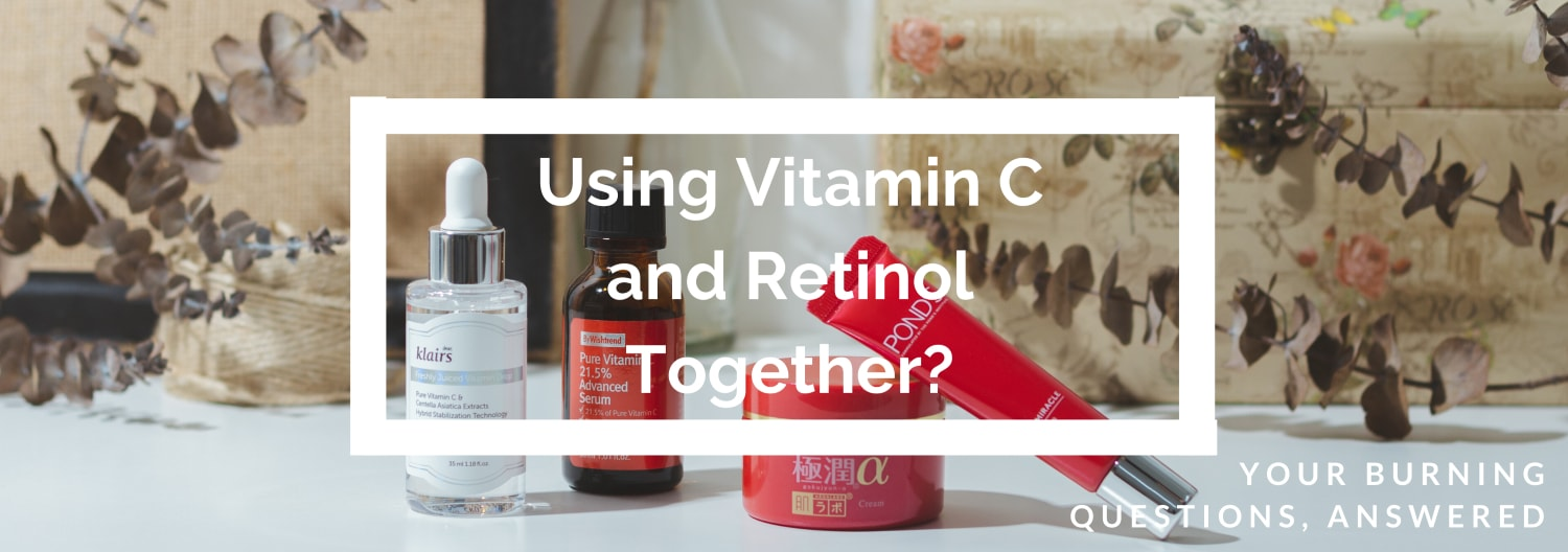 Q&A | Can You Use Vitamin C and Retinol at the Same Time?