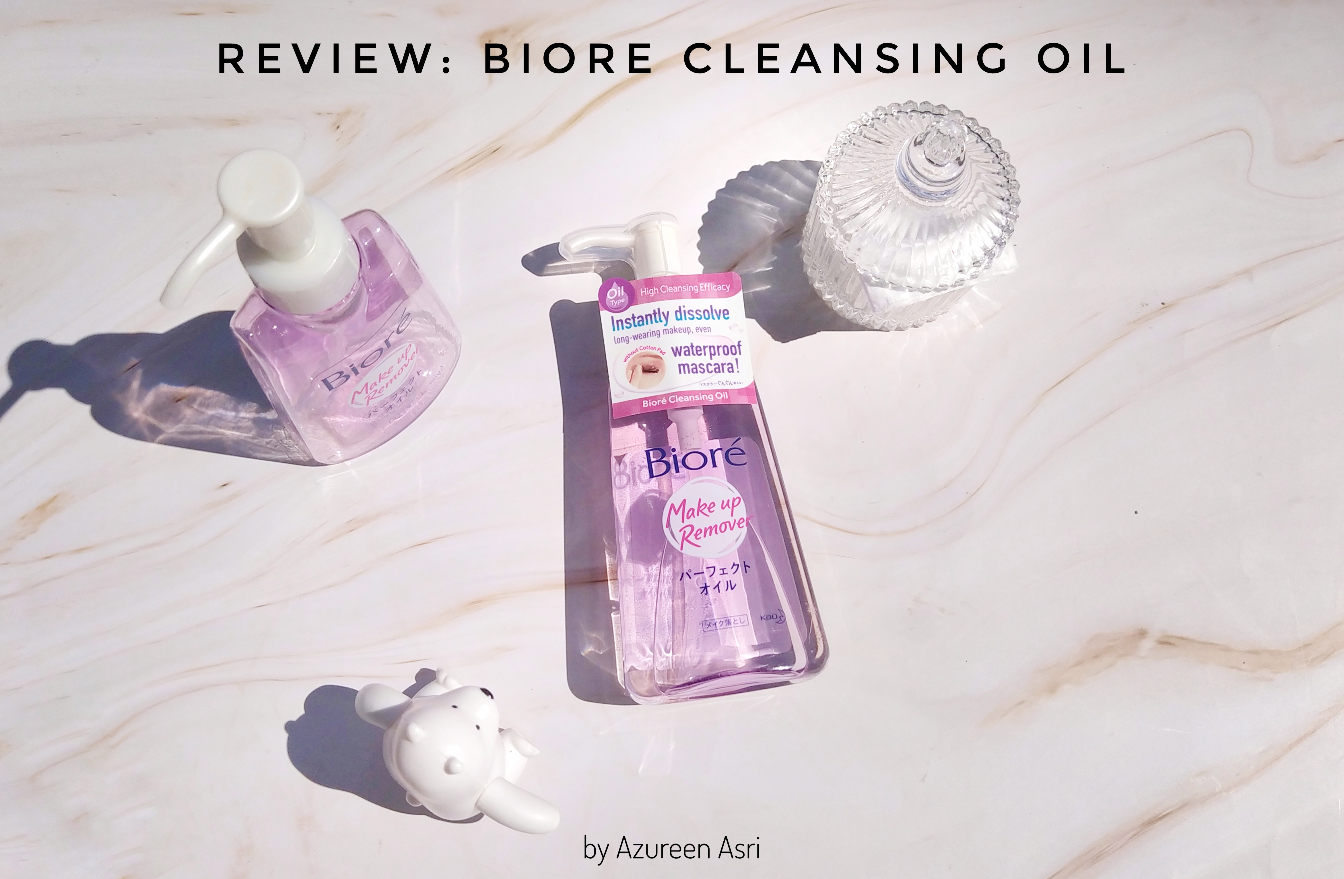 REVIEW | My Favourite Cleansing Oil from Biore
