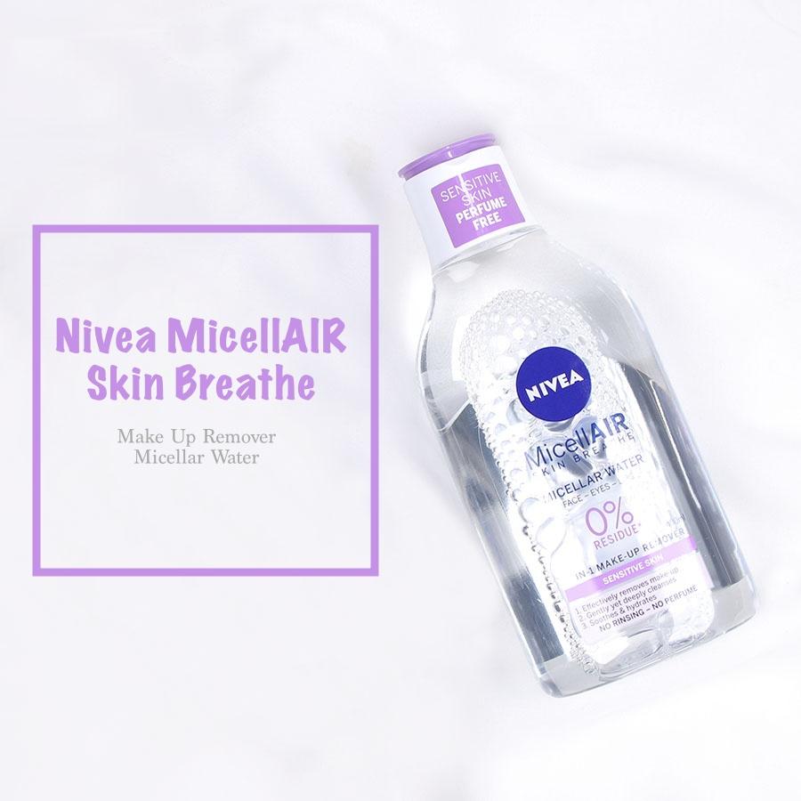 REVIEW | Nivea MicellAIR Skin Breathe Make Up Remover Micellar Water #Sensitive Skin