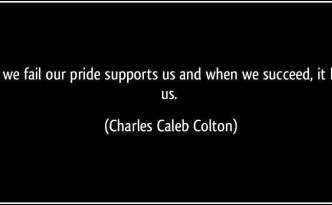 quote-when-we-fail-our-pride-supports-us-and-when-we-succeed-it-betrays-us-charles-caleb-colton-340711