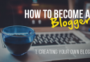 How to become a blogger – Creating your own blog!