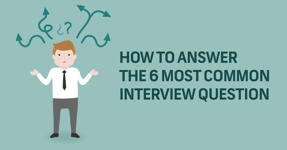 Common Interview Questions And How To Answer Them