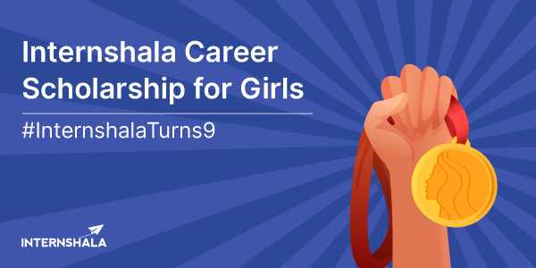 Internshala Career Scholarship for Girls - 2020