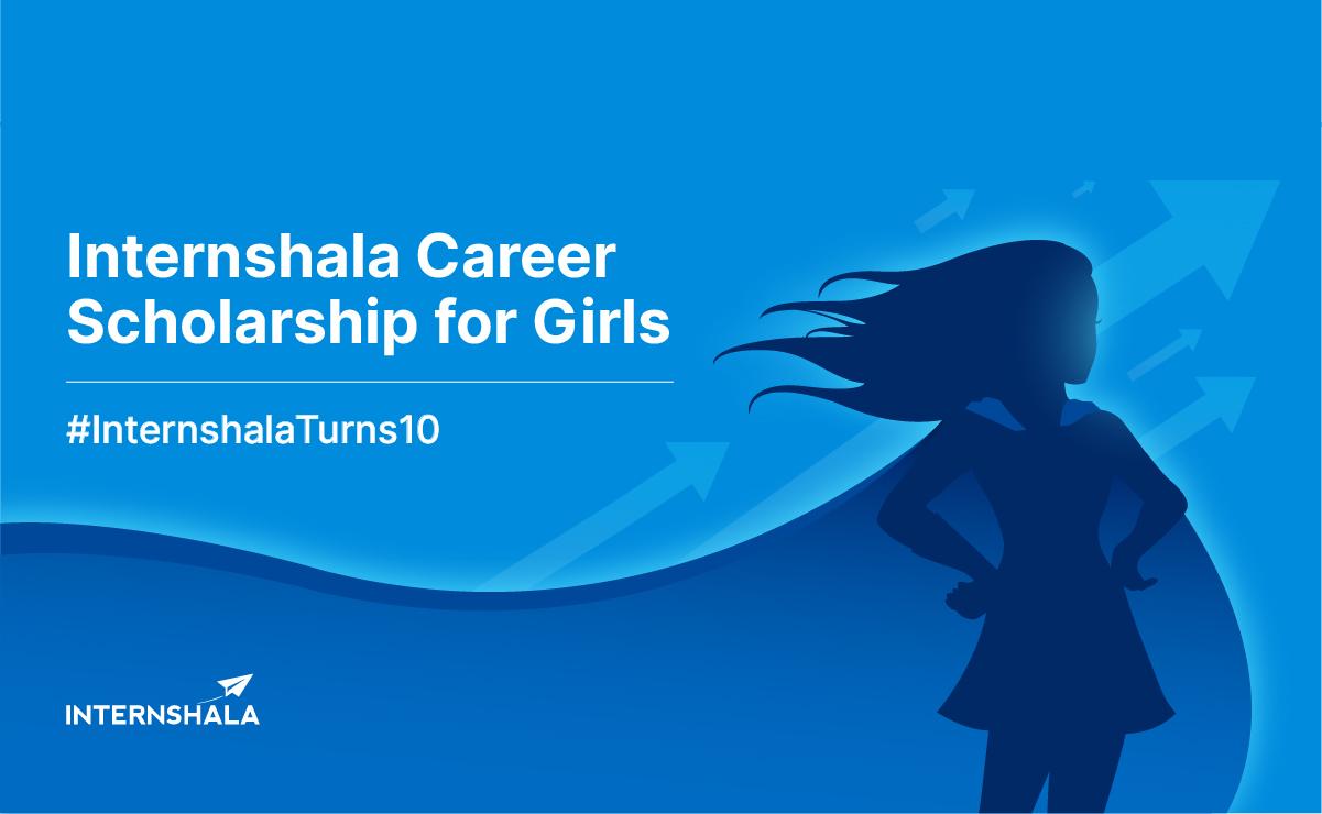 Internshala Career Scholarship for Girls – 2021